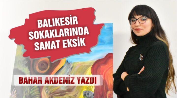 BALIKESİR SOKAKLARINDA SANAT EKSİK