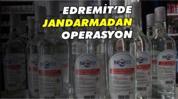 JANDARMADAN ETİL ALKOL OPERASYONU