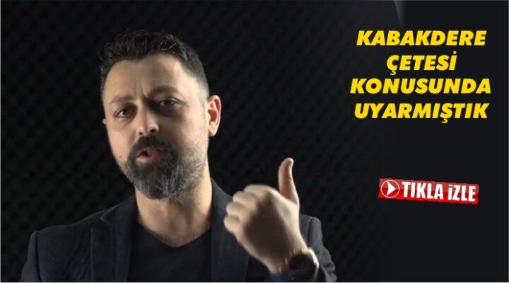 AHMET NAMLI'DAN 'KABAKDERE' ANALİZİ