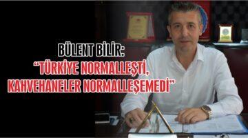 KAHVEHANELER NORMALLEŞEMEDİ