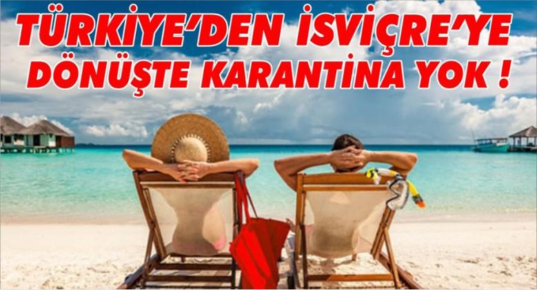Türkiye'den gelenlere İsviçre'de karantina uygulanmayacak