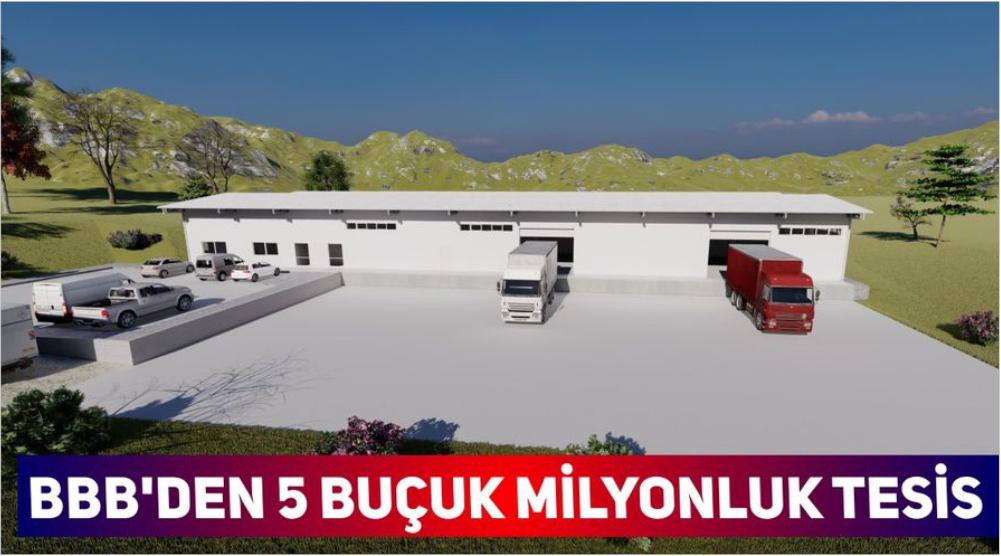 BBB'den 5 buçuk milyonluk tesis