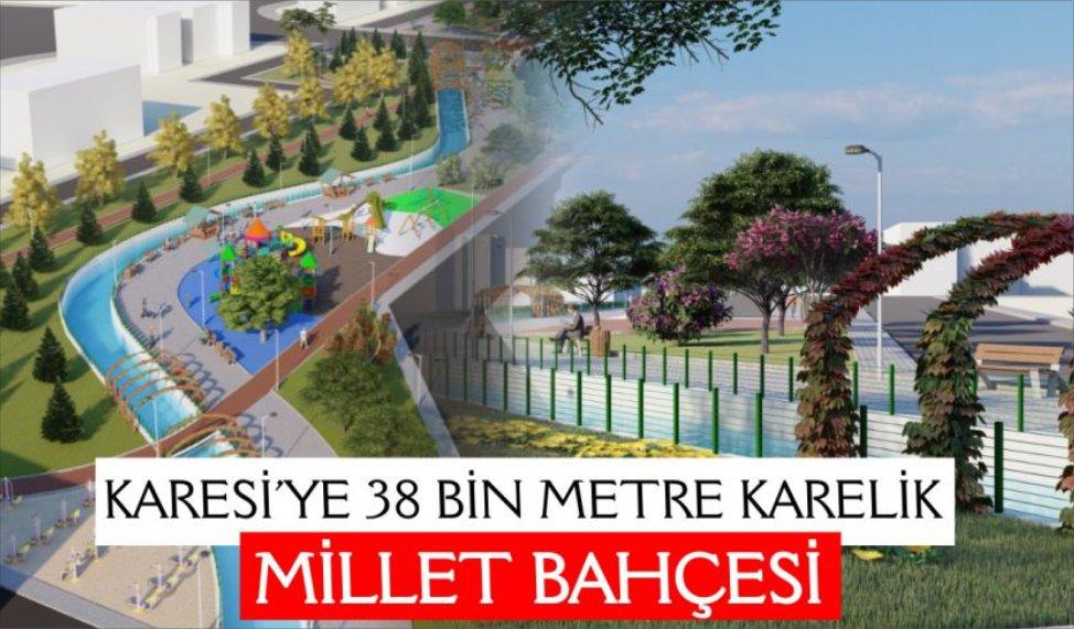 KARESİ'YE YENİ MİLLET BAHÇESİ