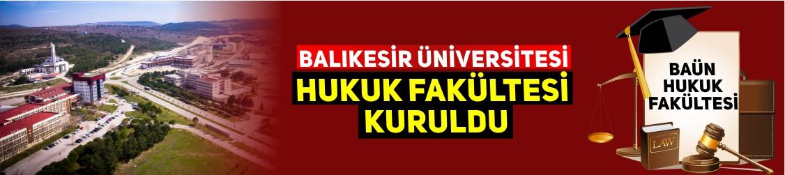 Balıkesir Üniversitesi Hukuk Fakültesi Kuruldu