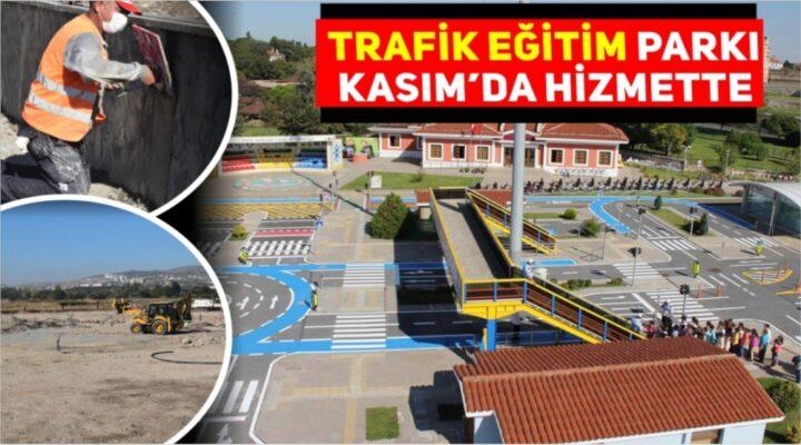 TRAFİK EĞİTİM PARKI KASIM'DA HİZMETTE