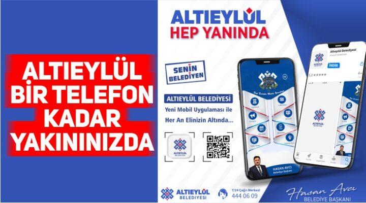 ALTIEYLÜL BİR TELEFON KADAR YAKININIZDA