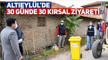 ALTIEYLÜL'DE 30 GÜNDE 30 KIRSAL ZİYARETİ