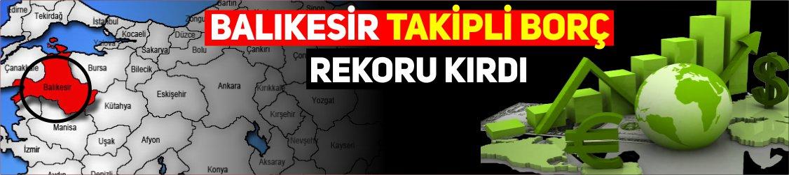 BALIKESİR'DE TAKİPLİ BORÇ REKOR KIRDI