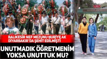 Balıkesir NEF Mezunu Nuriye AK Diyarbakır'da şehit edilmişti